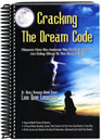 Cracking The Dream Code has all you need to remember, understand and control your dreams!
